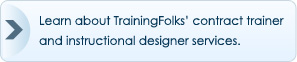 Learn about TrainingFolks' contract trainer and instructional designer services.